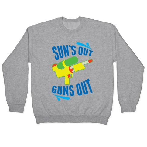 Suns Out, Guns Out Pullover