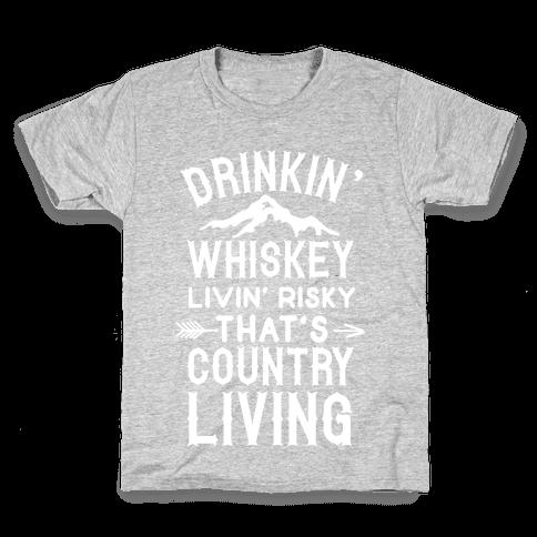 Drinkin' Whiskey Livin' Risky That's Country Living Kids T-Shirt