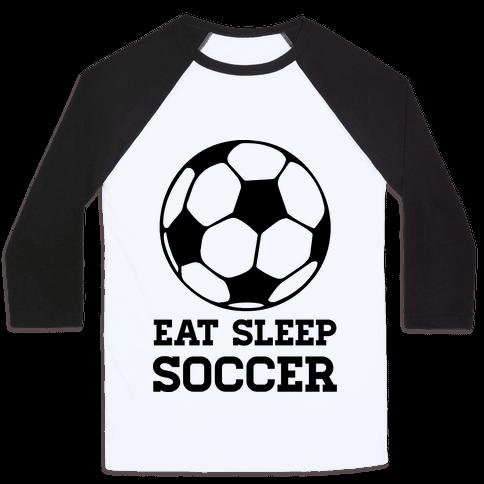 Eat Sleep Soccer Baseball Tee