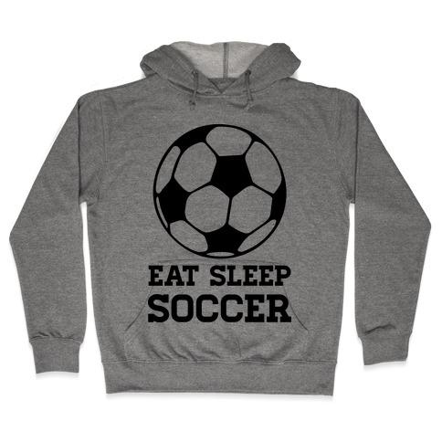 Eat Sleep Soccer Hooded Sweatshirt