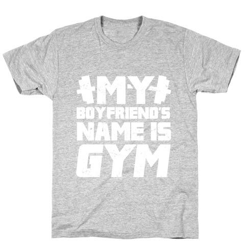My Boyfriend's Name Is Gym T-Shirt