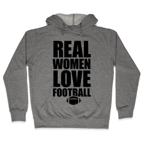 Real Women Love Football Hooded Sweatshirt