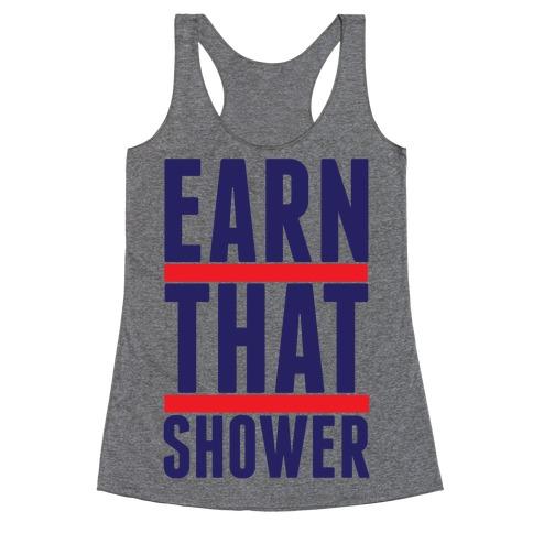 Earn That Shower Racerback Tank Top