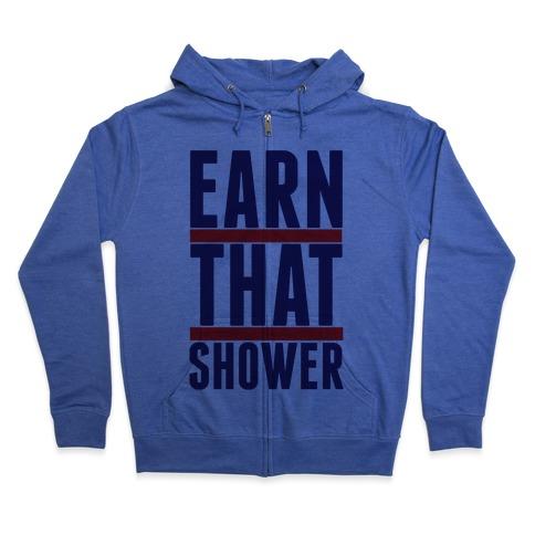 Earn That Shower Zip Hoodie