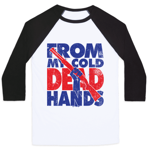 From My Cold Dead Hands (Political) Baseball Tee