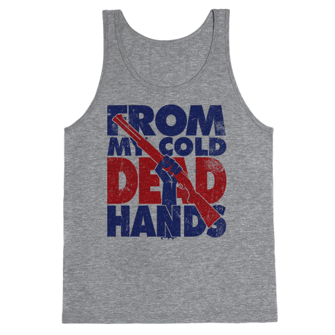 From My Cold Dead Hands (Political) Tank Top