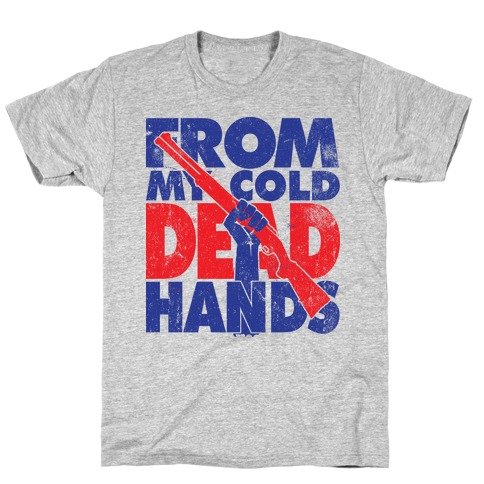 From My Cold Dead Hands (Political) T-Shirt