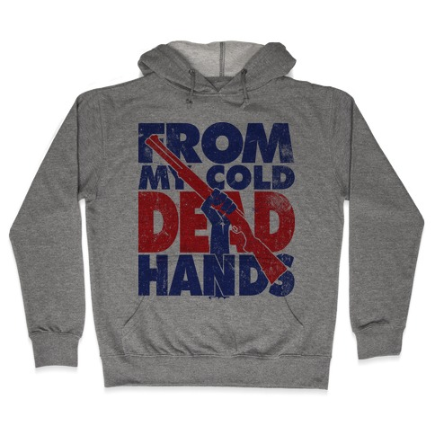 From My Cold Dead Hands (Political) Hooded Sweatshirt