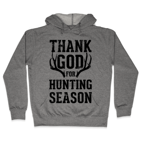 Thank God For Hunting Season Hooded Sweatshirt