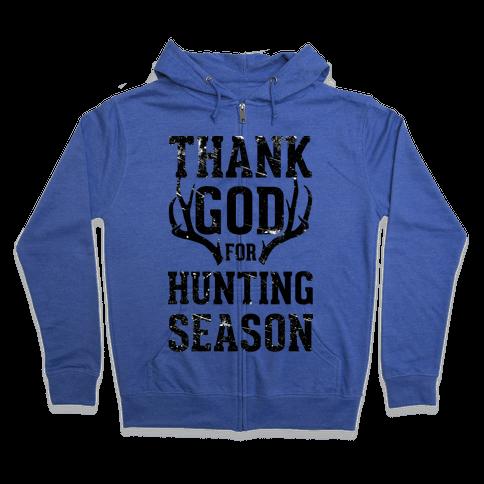 Thank God For Hunting Season Zip Hoodie