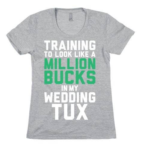 Training For The Tux Womens T-Shirt