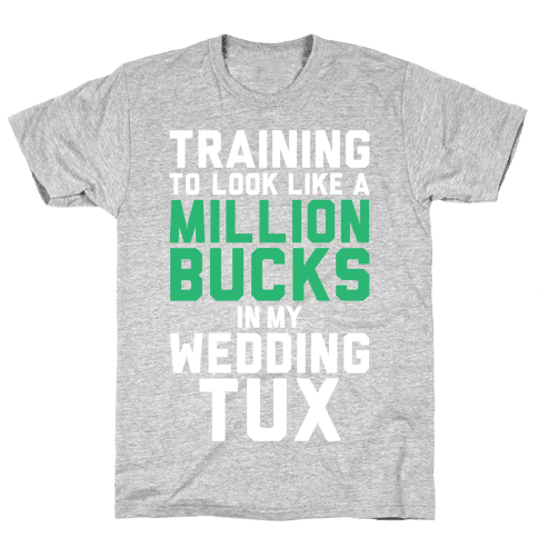 Training For The Tux Mens T-Shirt