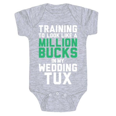 Training For The Tux Baby Onesy