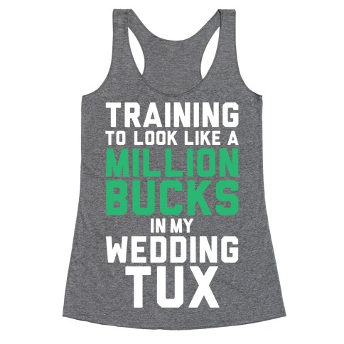 Training For The Tux Racerback Tank Top