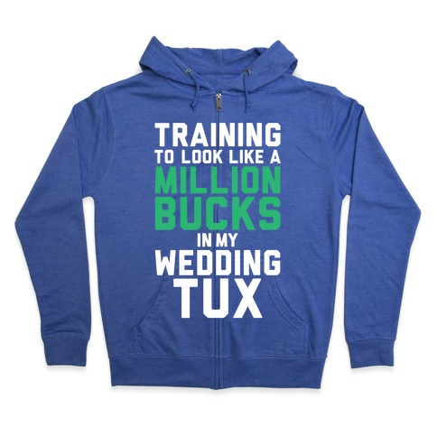 Training For The Tux Zip Hoodie