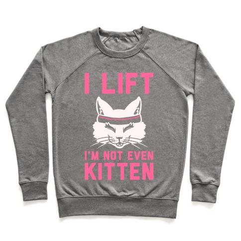 I Lift. I'm Not Even Kitten Pullover
