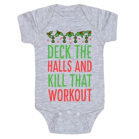 Deck The Halls and Kill That Workout Baby Onesy