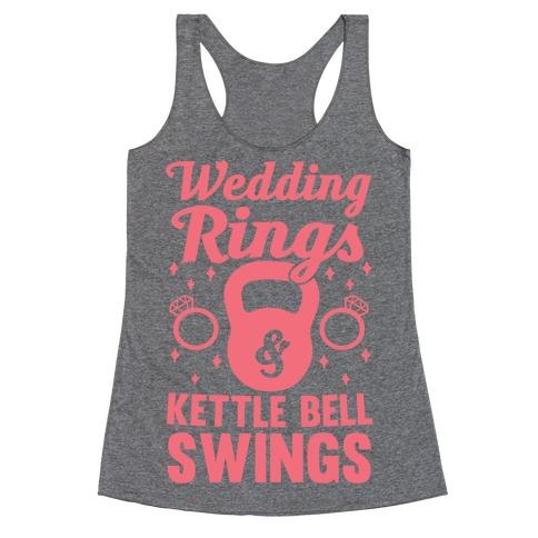 Wedding Rings & Kettle Bell Swings Racerback Tank Top