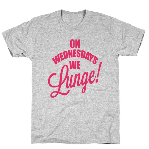 On Wednesdays We Lunge! Mens T-Shirt