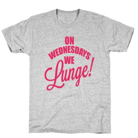 On Wednesdays We Lunge! T-Shirt