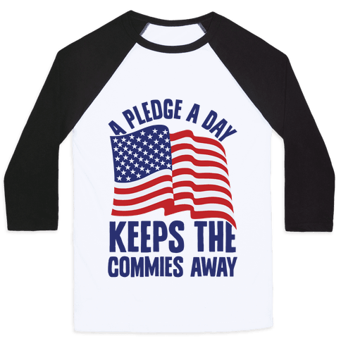 A Pledge A Day Keeps The Commies Away Baseball Tee