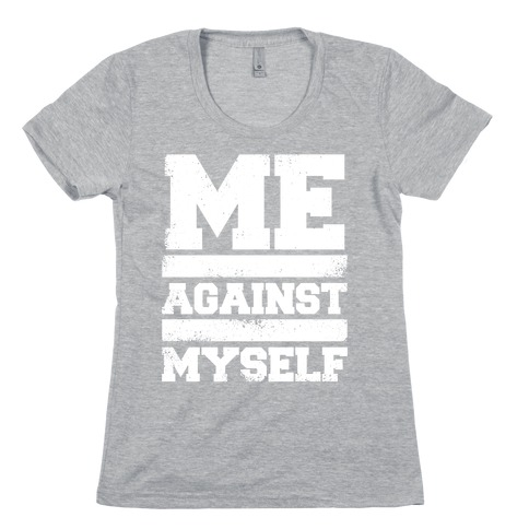 Me Against Myself (White Ink) Womens T-Shirt