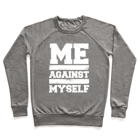 Me Against Myself (White Ink) Pullover