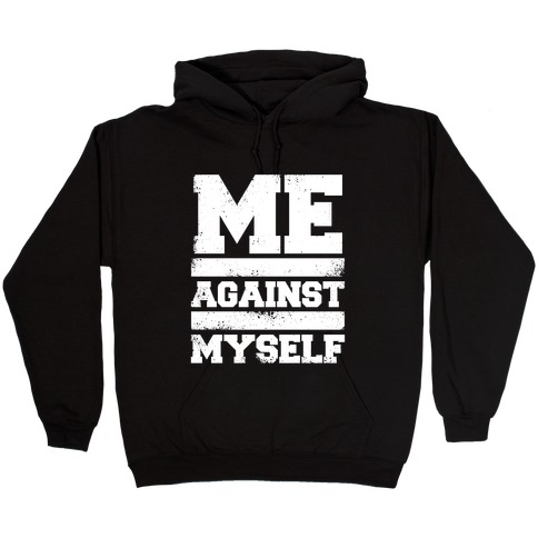 Me Against Myself (White Ink) Hooded Sweatshirt