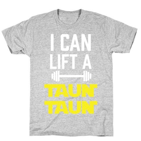 I Can Lift A Tauntaun T-Shirt