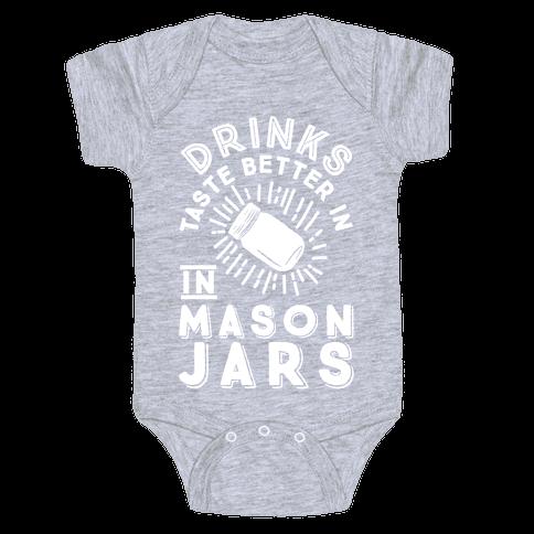 Drinks Taste Better In Mason Jars Baby Onesy