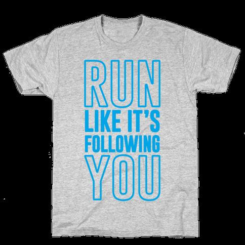 Run Like It's Following You