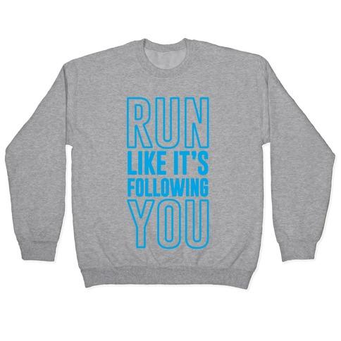 Run Like It's Following You Pullover