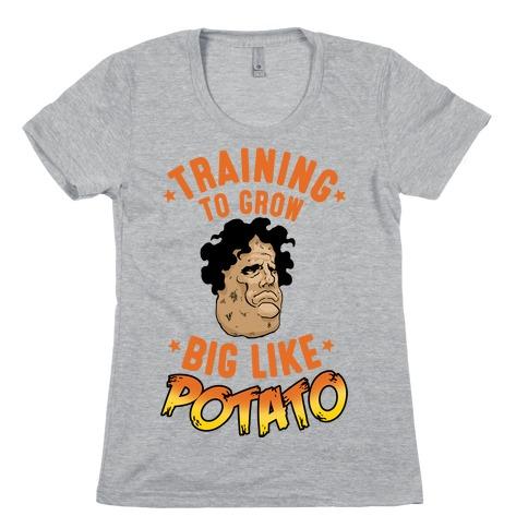 Training To Grow Big Like Potato Womens T-Shirt
