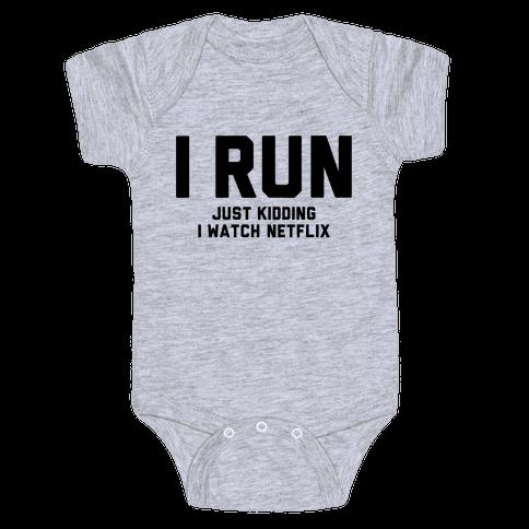 I Run Just Kidding Baby Onesy