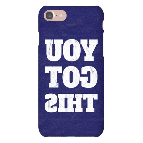 You Got This Phone Case