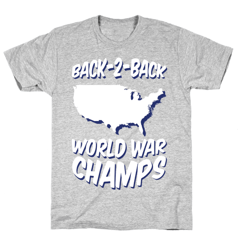 Back to Back World War Champs Mens T-Shirt