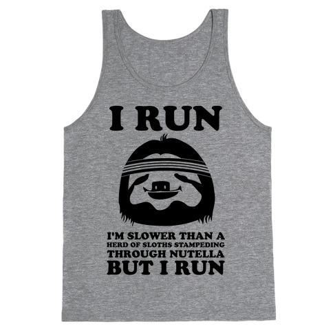 I Run Slower Than A Herd Of Sloths Tank Top