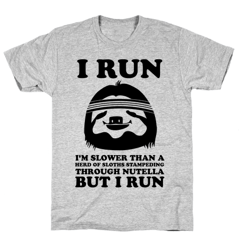 I Run Slower Than A Herd Of Sloths Mens/Unisex T-Shirt