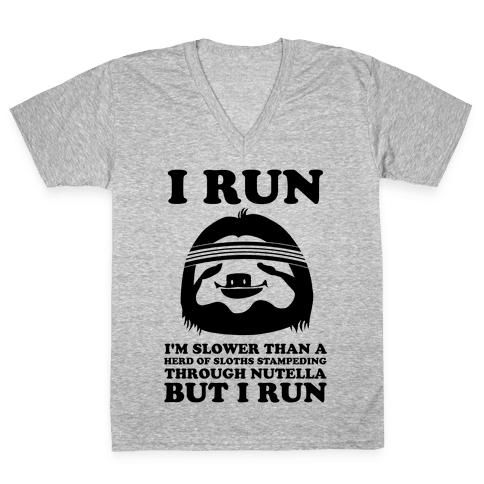 I Run Slower Than A Herd Of Sloths V-Neck Tee Shirt