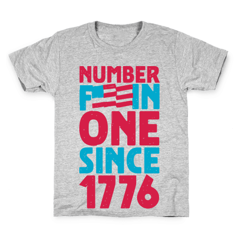 Number One Since 1776 Kids T-Shirt