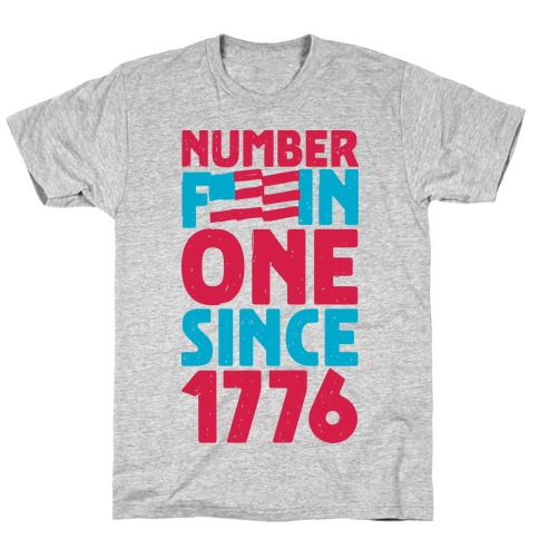 Number One Since 1776 T-Shirt