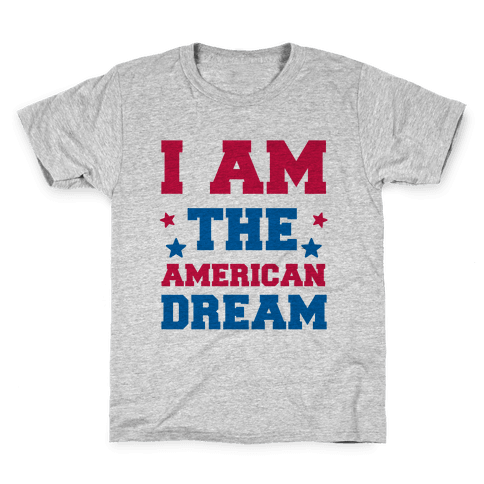 I AM the American Dream Kids T-Shirt