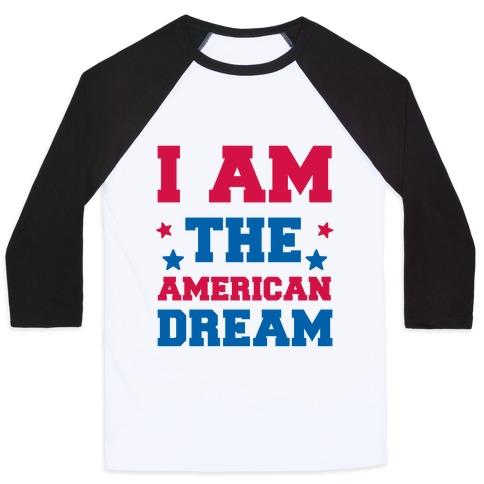 I AM the American Dream Baseball Tee