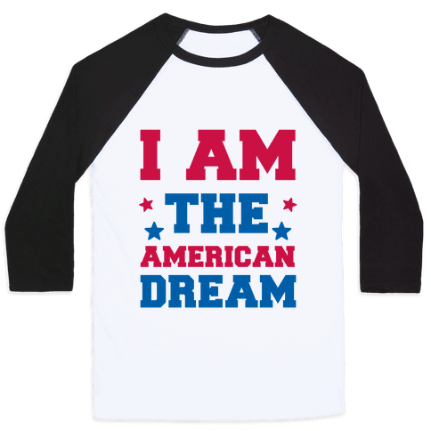 I AM the American Dream Baseball Tee