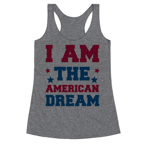 I AM the American Dream Racerback Tank Top