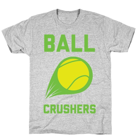 Ball Crushers T-Shirt