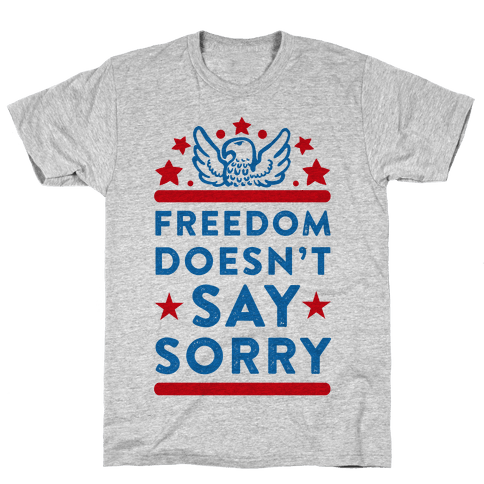 Freedom Doesn't Say Sorry (Patriotic Baseball Tee) Mens T-Shirt