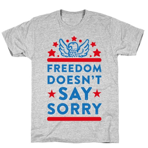 Freedom Doesn't Say Sorry (Patriotic Baseball Tee) T-Shirt