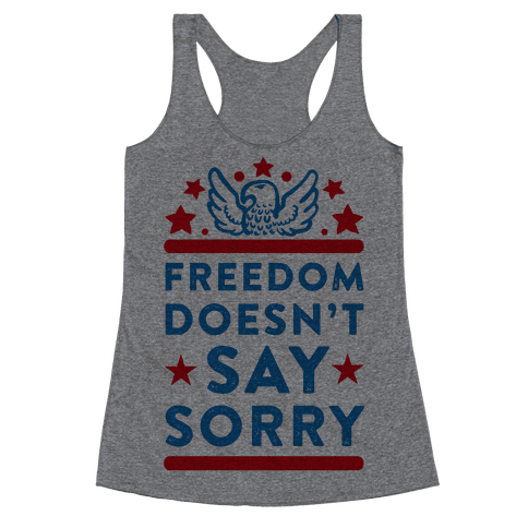 Freedom Doesn't Say Sorry (Patriotic Baseball Tee) Racerback Tank Top