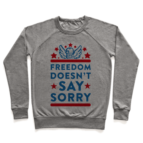 Freedom Doesn't Say Sorry (Patriotic Baseball Tee) Pullover